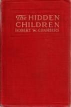 The Hidden Children by Robert W. Chambers