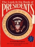 The Look-It-Up Book of Presidents by Wyatt…