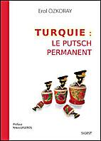 TURQUIE : Le Putsch Permanent . by Erol…