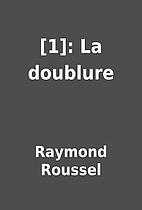 [1]: La doublure by Raymond Roussel