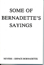 Some of Bernadette's Sayings by Saint…