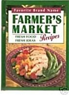 Farmer's market recipes: Fresh food, fresh…