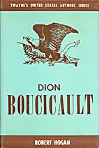 Dion Boucicault by Robert Goode Hogan