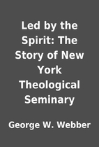 Led by the Spirit: The Story of New York…