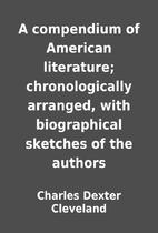 A compendium of American literature;…