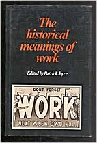 The Historical Meanings of Work by Patrick…