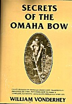 Secrets of the Omaha Bow: Craft Secrets of…