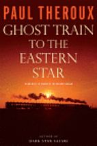 Ghost Train to the Eastern Star: On the…