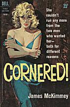 cornered! by James McKimmey