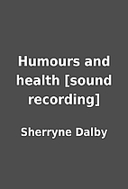 Humours and health [sound recording] by…