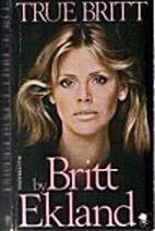 True Britt by Britt Ekland