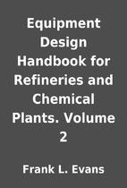 Equipment Design Handbook for Refineries and…