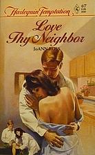Love Thy Neighbor by JoAnn Ross