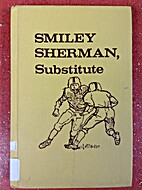Smiley Sherman, Substitute by Mike Neigoff