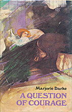 A Question of Courage by Marjorie Darke