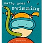 Sally Goes Swimming by Petrina Griffin