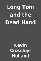 Long Tom and the Dead Hand by Kevin…