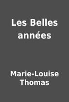 Les Belles années by Marie-Louise…