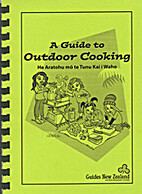 A guide to outdoor cooking = He aratohu mō…