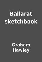 Ballarat sketchbook by Graham Hawley