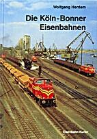 Die Köln-Bonner Eisenbahnen by Wolfgang…