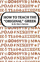 How to Teach the Original Greek by Peter S…