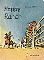 Happy Ranch by Dorothy Kendall Bracken