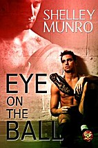 Eye on the Ball by Shelley Munro