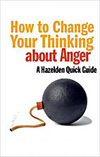How to Change Your Thinking About Anger:…