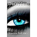 Deception by Shaunna Rodriguez