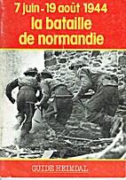 La bataille de Normandie : 7 juin - 19 août…