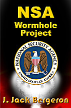 NSA Wormhole Project by J. Jack Bergeron