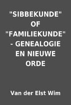 SIBBEKUNDE OF FAMILIEKUNDE - GENEALOGIE…