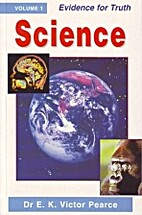Science: Evidence for Truth v. 1 by…