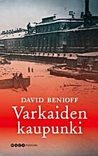 Varkaiden kaupunki by David Benioff