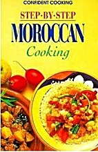 Step-By-Step Moroccan Cooking by Jacki…