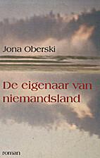 De eigenaar van niemandsland by Jona Oberski
