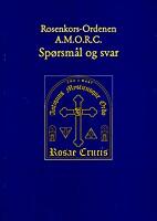 Rosenkors-Ordenen A.M.O.R.C. Spørgsmål og…