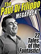 The Paul Di Filippo MEGAPACK TM: 22 Tales of…