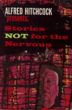 Stories Not for the Nervous by Alfred…