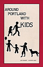 Around Portland With Kids by Siewert