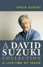 The David Suzuki Reader: A Lifetime of Ideas…
