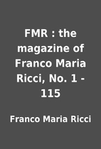 FMR : the magazine of Franco Maria Ricci,…