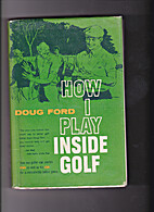 How I play inside golf by Doug Ford