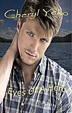 Eyes Of A Hero by Cheryl Yeko