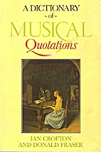 Dictionary of Musical Quotations by Ian…