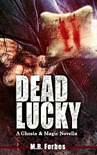 Dead Lucky by M. R Forbes