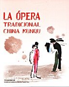 La Ópera tradicional china Kunqu by Zheng…