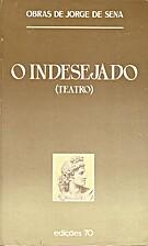 O indesejado (António, rei) by Jorge de…