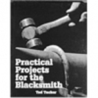 Practical Projects for the Blacksmith by Ted…